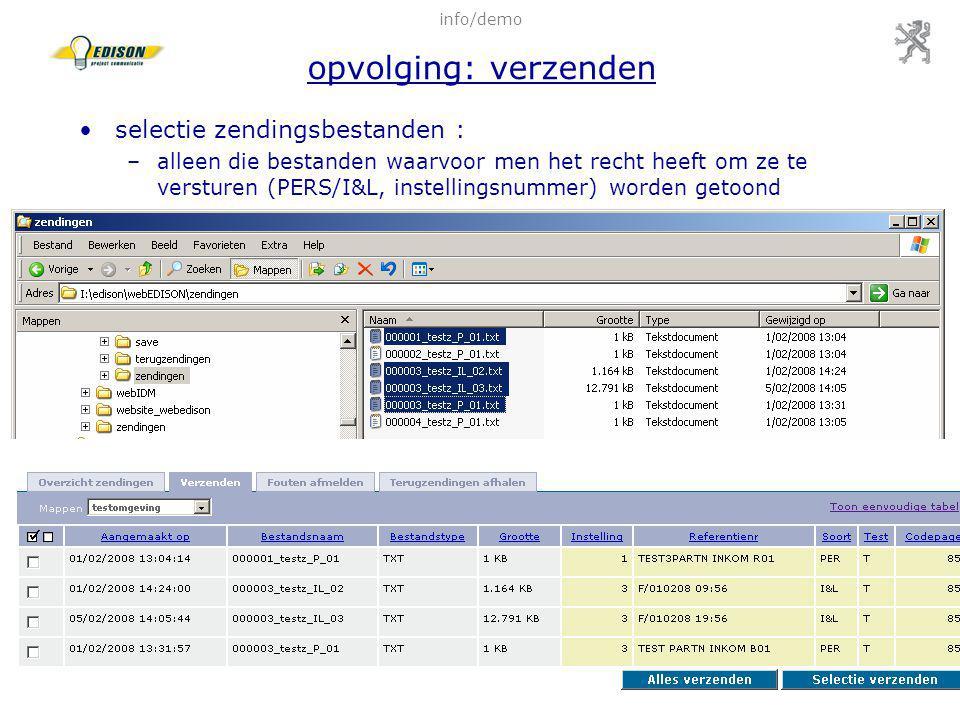 28 feb 2008Infosessie pilootscholen WebEDISON76 info/demo opvolging: verzenden selectie zendingsbestanden : –alleen die bestanden waarvoor men het rec