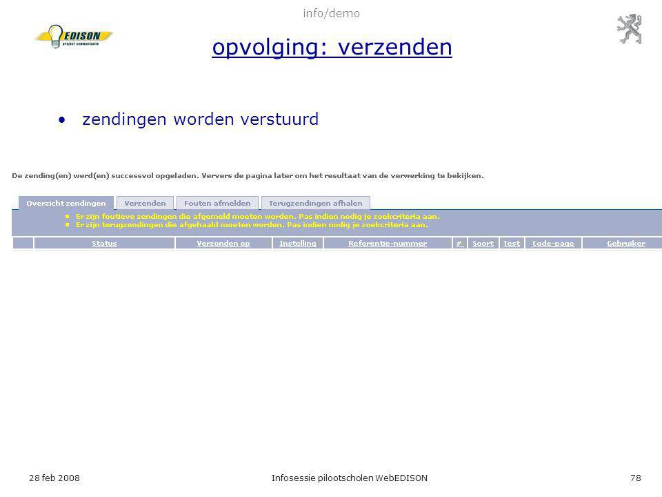 28 feb 2008Infosessie pilootscholen WebEDISON78 zendingen worden verstuurd info/demo opvolging: verzenden