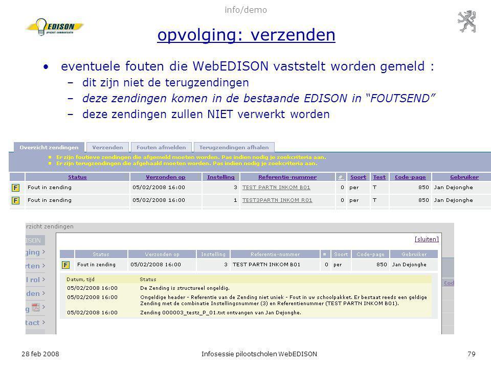 28 feb 2008Infosessie pilootscholen WebEDISON79 eventuele fouten die WebEDISON vaststelt worden gemeld : –dit zijn niet de terugzendingen –deze zendin
