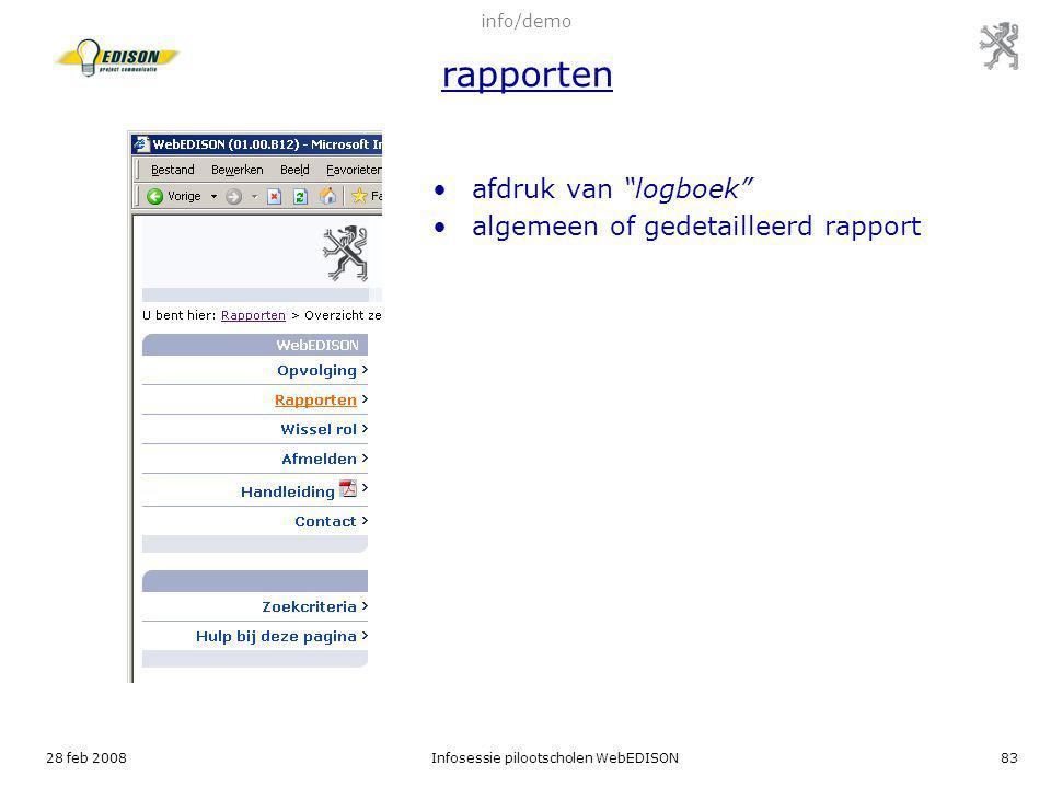 """28 feb 2008Infosessie pilootscholen WebEDISON83 info/demo rapporten afdruk van """"logboek"""" algemeen of gedetailleerd rapport"""