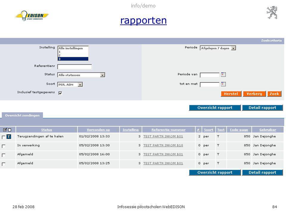 28 feb 2008Infosessie pilootscholen WebEDISON84 info/demo rapporten