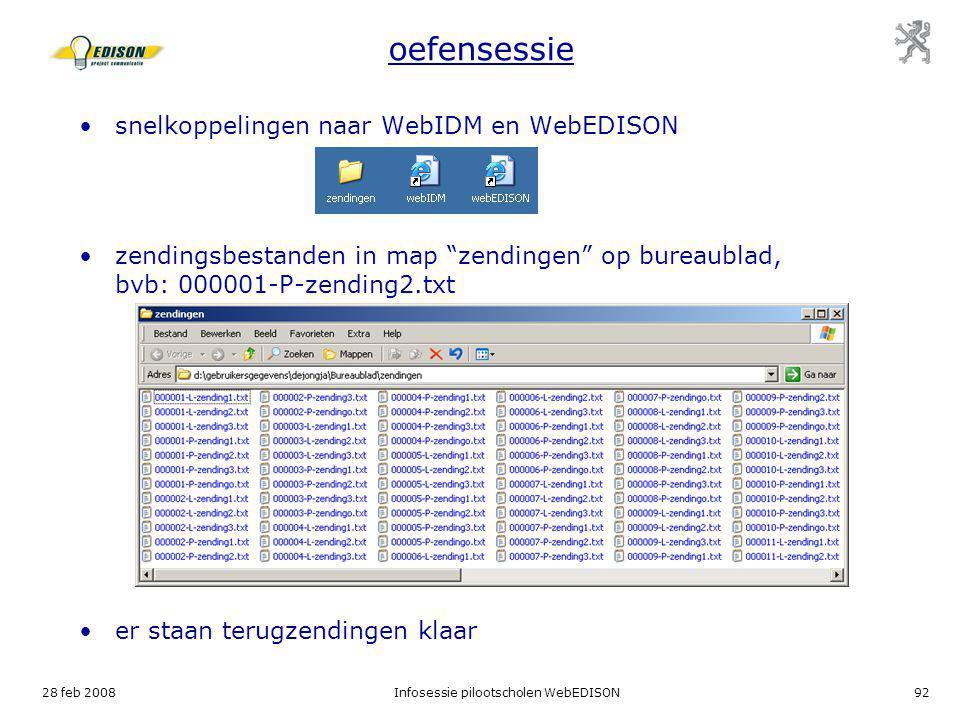 """28 feb 2008Infosessie pilootscholen WebEDISON92 oefensessie snelkoppelingen naar WebIDM en WebEDISON zendingsbestanden in map """"zendingen"""" op bureaubla"""