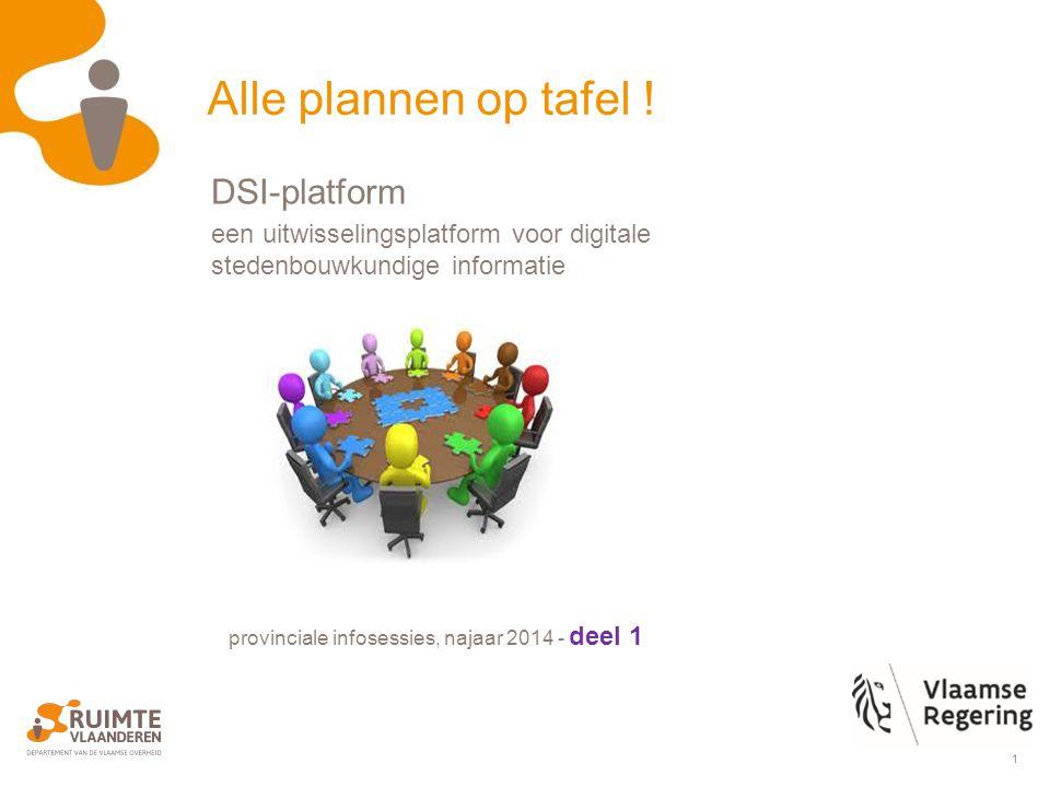 1 provinciale infosessies, najaar 2014 - deel 1 Alle plannen op tafel .
