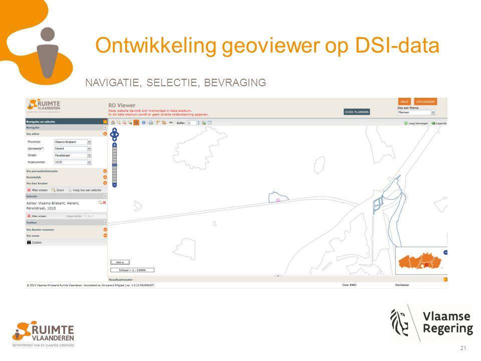 21 Ontwikkeling geoviewer op DSI-data NAVIGATIE, SELECTIE, BEVRAGING
