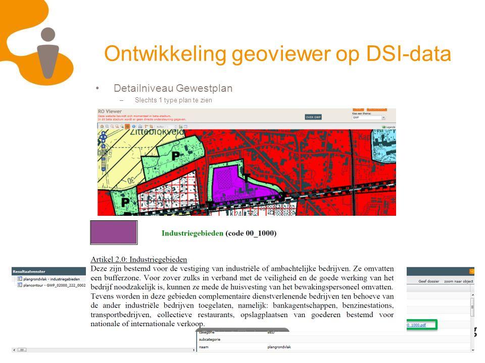 23 Detailniveau Gewestplan –Slechts 1 type plan te zien Ontwikkeling geoviewer op DSI-data