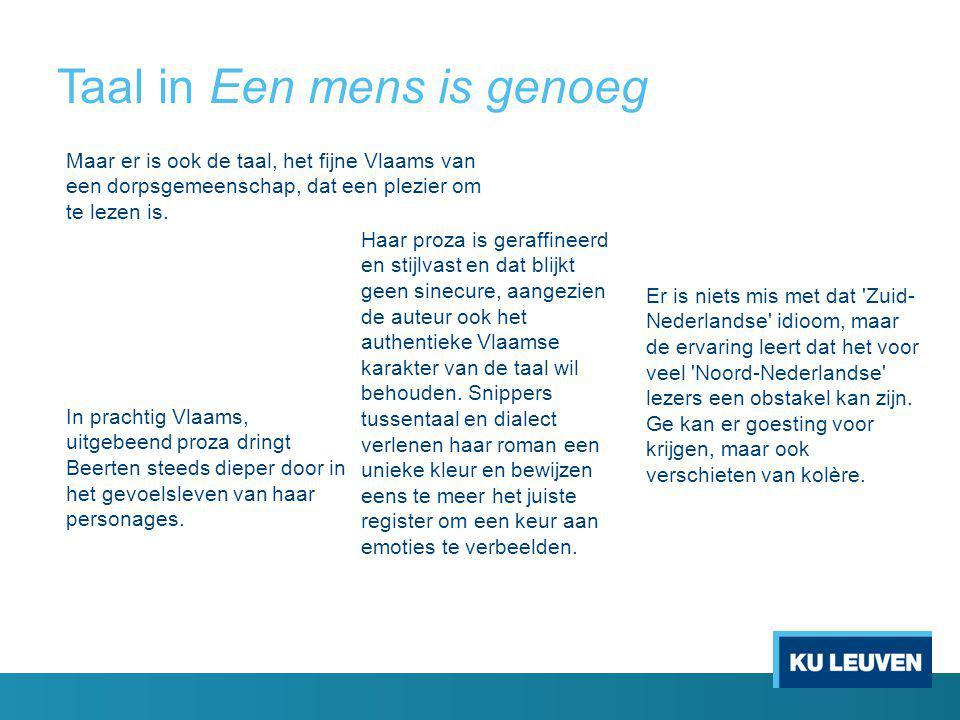 Taal in Een mens is genoeg Maar er is ook de taal, het fijne Vlaams van een dorpsgemeenschap, dat een plezier om te lezen is.