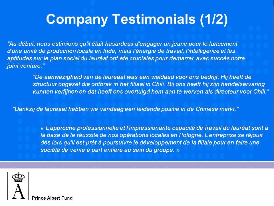 Prince Albert Fund Company Testimonials (2/2) Dankzij de laureaat ontdekten we nieuwe afzetmarkten en konden we ons bedrijf introduceren bij belangrijke openbare ondernemingen.