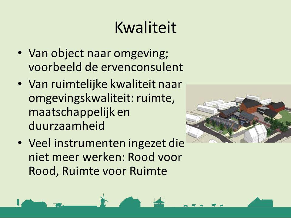 Kwaliteit Van object naar omgeving; voorbeeld de ervenconsulent Van ruimtelijke kwaliteit naar omgevingskwaliteit: ruimte, maatschappelijk en duurzaam