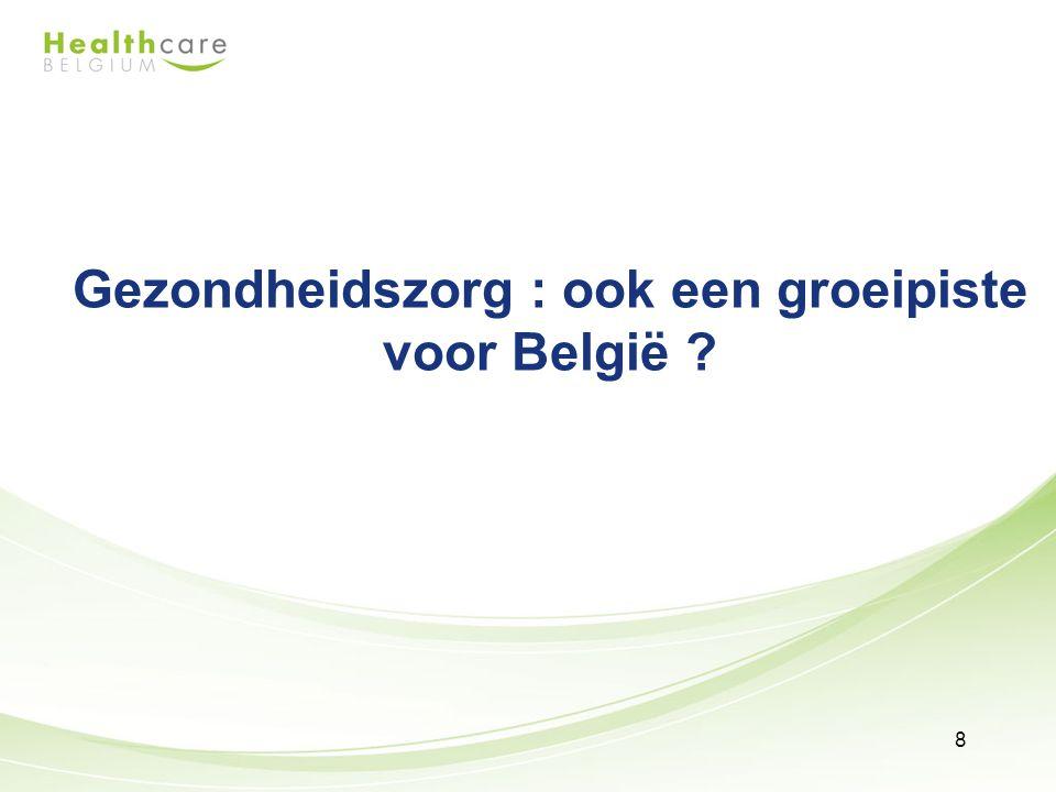 Onze gezondheidsuitgaven stijgen snel Sommige Belgische farmabedrijven excelleren in R&D en export Het medische toerisme bloeit en bv.