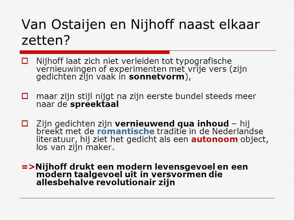 Van Ostaijen en Nijhoff naast elkaar zetten.