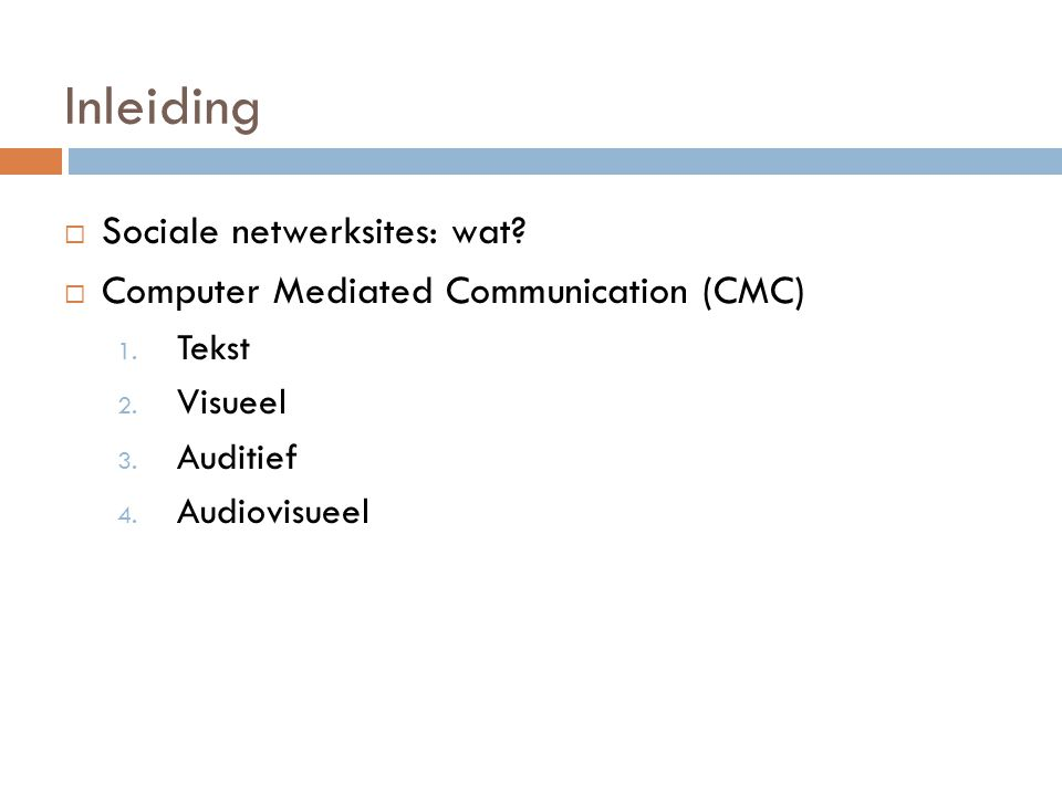 Inleiding  Sociale netwerksites: wat.  Computer Mediated Communication (CMC) 1.