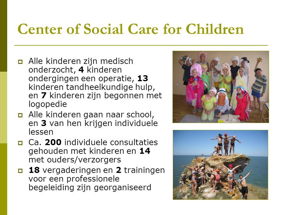 Center of Social Care for Children  Alle kinderen zijn medisch onderzocht, 4 kinderen ondergingen een operatie, 13 kinderen tandheelkundige hulp, en 7 kinderen zijn begonnen met logopedie  Alle kinderen gaan naar school, en 3 van hen krijgen individuele lessen  Ca.