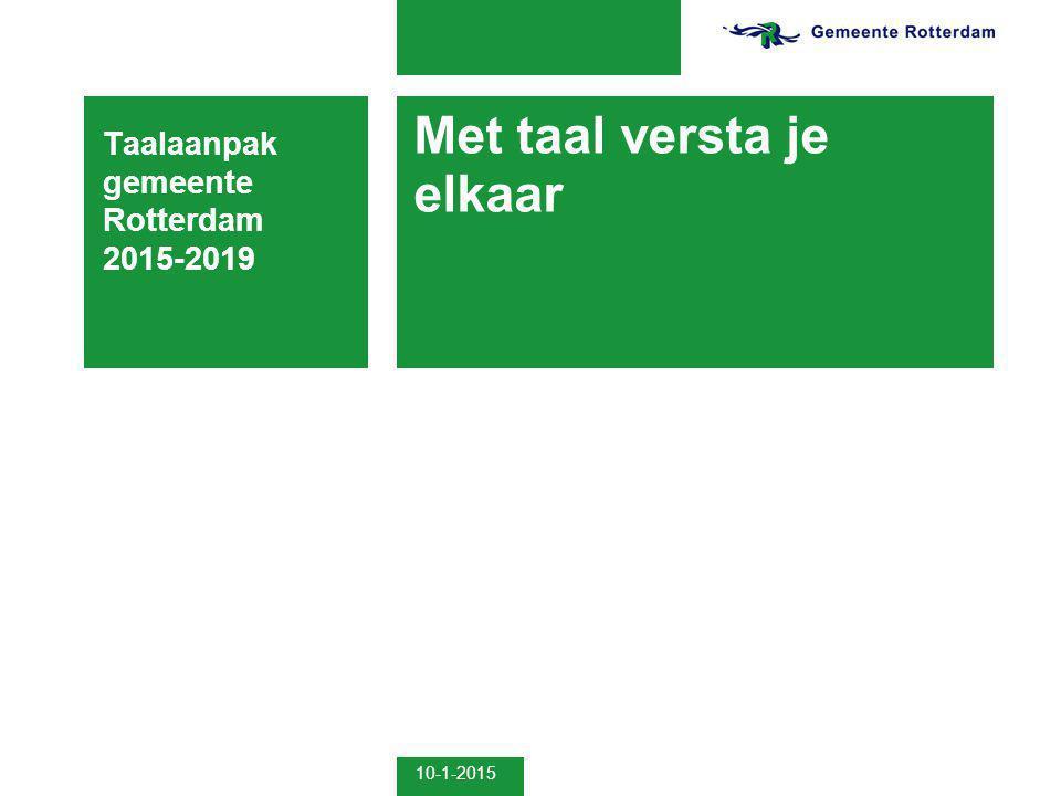 10-1-2015 Met taal versta je elkaar Taalaanpak gemeente Rotterdam 2015-2019