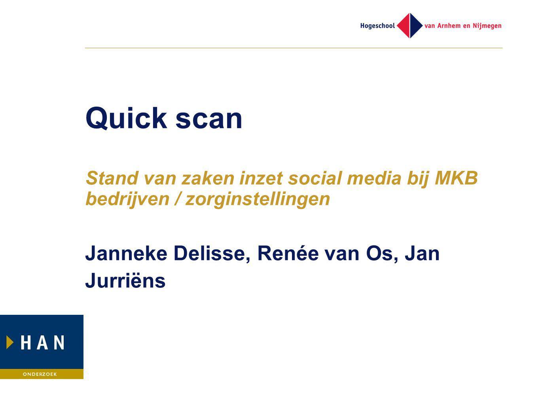 Quick scan Stand van zaken inzet social media bij MKB bedrijven / zorginstellingen Janneke Delisse, Renée van Os, Jan Jurriëns