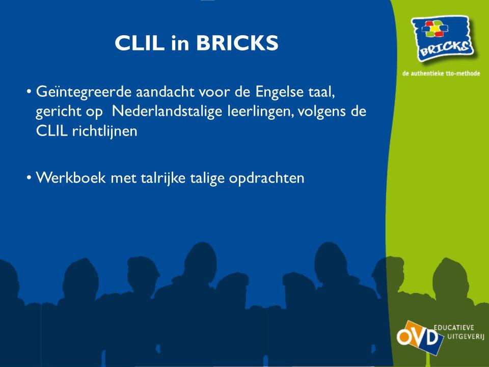 CLIL in BRICKS Geïntegreerde aandacht voor de Engelse taal, gericht op Nederlandstalige leerlingen, volgens de CLIL richtlijnen Werkboek met talrijke talige opdrachten