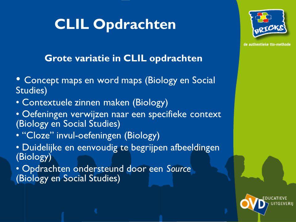 CLIL Opdrachten Grote variatie in CLIL opdrachten Concept maps en word maps (Biology en Social Studies) Contextuele zinnen maken (Biology) Oefeningen