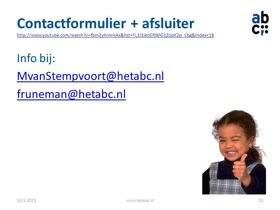 Contactformulier + afsluiter http://www.youtube.com/watch?v=fbm2yhrmHAs&list=FL3J1ieoERWlG1ZoqK2p_Cbg&index=18 http://www.youtube.com/watch?v=fbm2yhrm