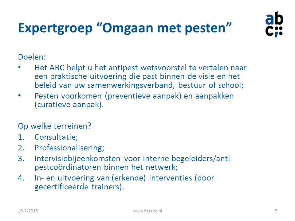 10-1-2015www.hetabc.nl6 Hulpvraag aan expertgroep Omgaan met pesten via: - klantmanager - website - mailadres Consultatie Preventief handelen Advies t.a.v.