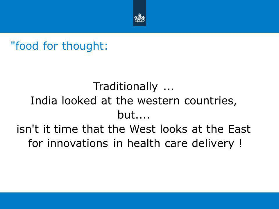 Traditionally... India looked at the western countries, but....