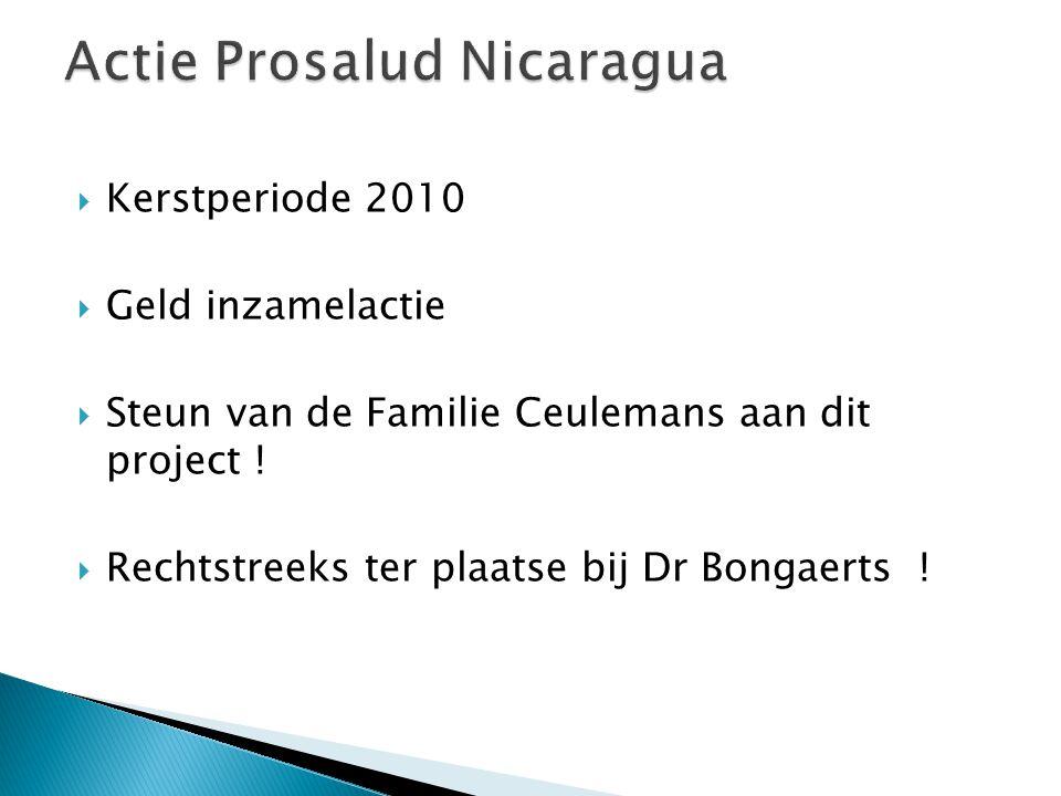  Kerstperiode 2010  Geld inzamelactie  Steun van de Familie Ceulemans aan dit project .