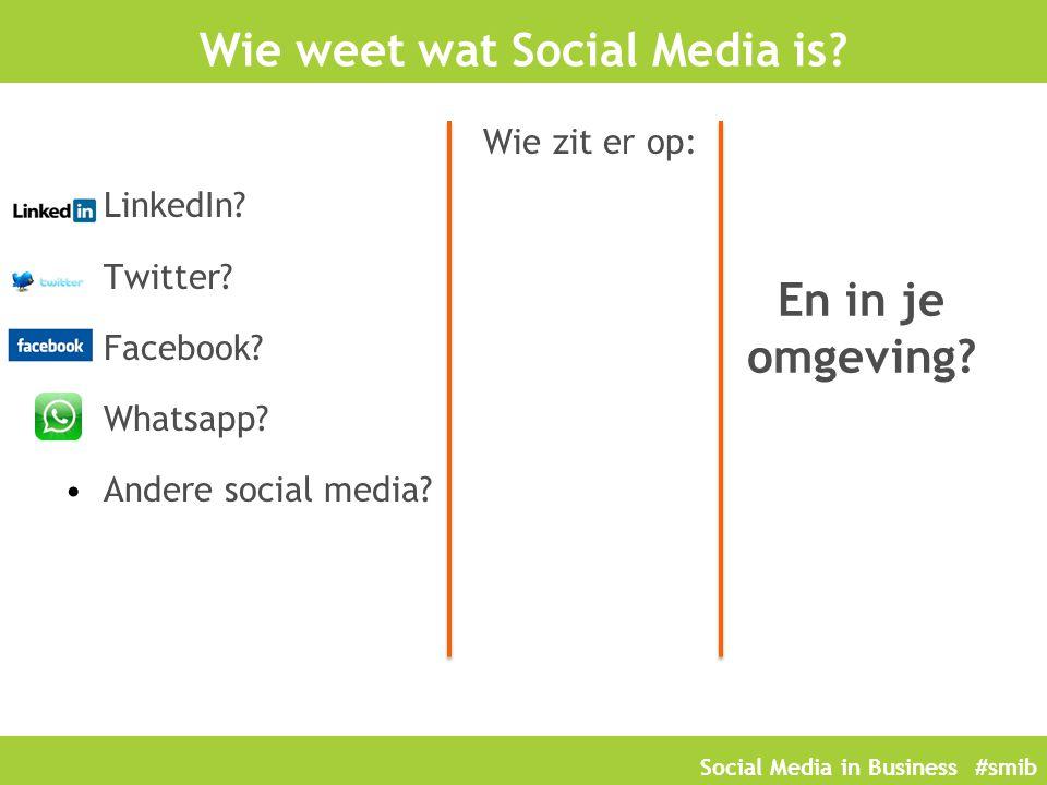 Social Media in Business #smib Vooroordelen Wie interesseert het nou wat ik doe Daar moet ik me nog in verdiepen Ik ben niet zo handig met internet Mijn Engels is niet zo goed Heb ik het wel nodig.