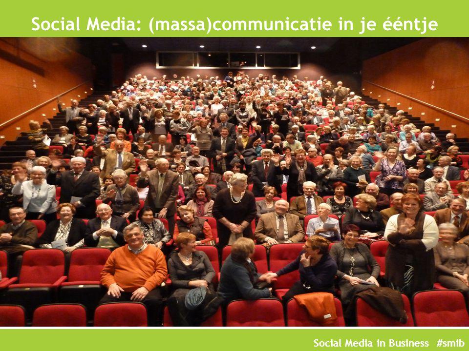 Social Media in Business #smib De wereld wordt Zoover 14% gelooft een advertentie 78% gelooft een (vage) bekende Meningen van vreemden zijn belangrijker dan websites.
