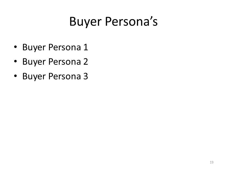 Buyer Persona's Buyer Persona 1 Buyer Persona 2 Buyer Persona 3 19