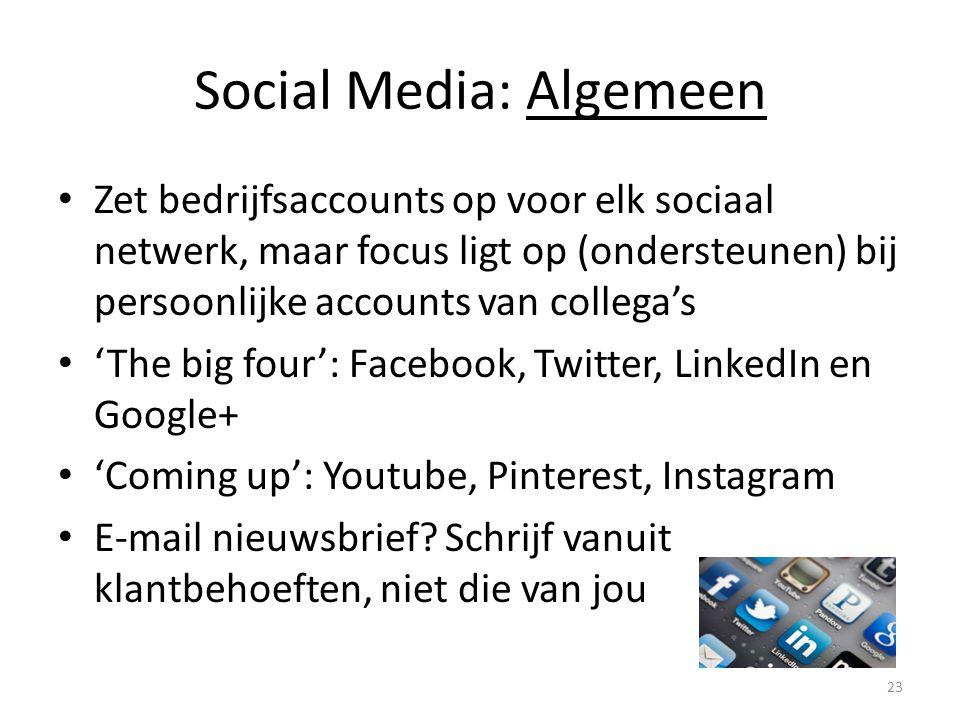Social Media: Algemeen Zet bedrijfsaccounts op voor elk sociaal netwerk, maar focus ligt op (ondersteunen) bij persoonlijke accounts van collega's 'Th