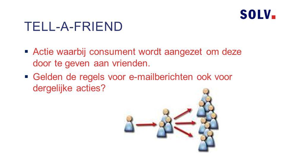  Actie waarbij consument wordt aangezet om deze door te geven aan vrienden.