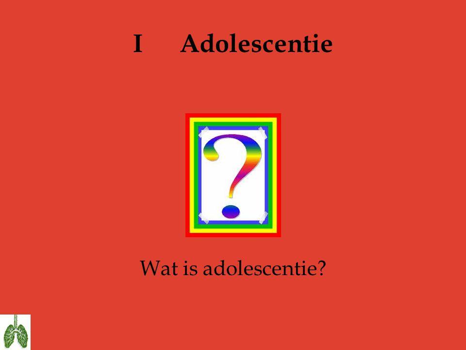 IAdolescentie Wat is adolescentie?