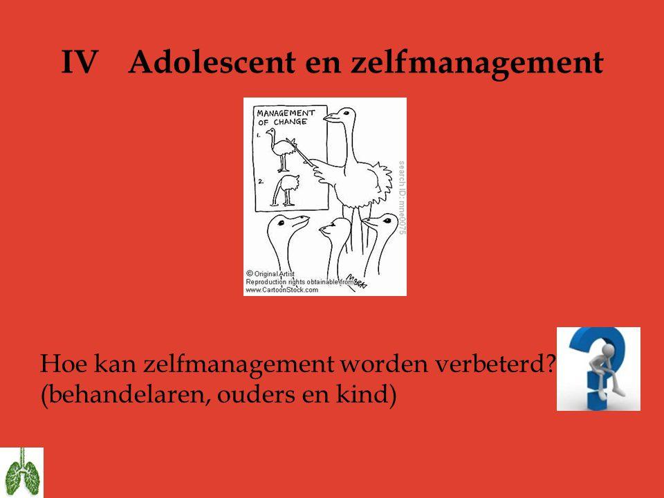 IVAdolescent en zelfmanagement Hoe kan zelfmanagement worden verbeterd? (behandelaren, ouders en kind)