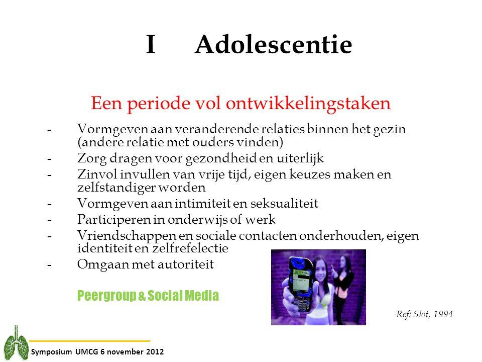Symposium UMCG 6 november 2012 IAdolescentie Een periode vol ontwikkelingstaken - Vormgeven aan veranderende relaties binnen het gezin (andere relatie