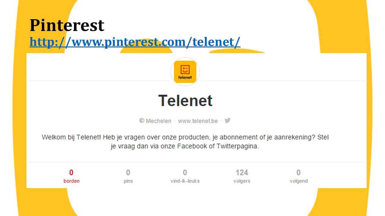 Pinterest http://www.pinterest.com/telenet/ http://www.pinterest.com/telenet/