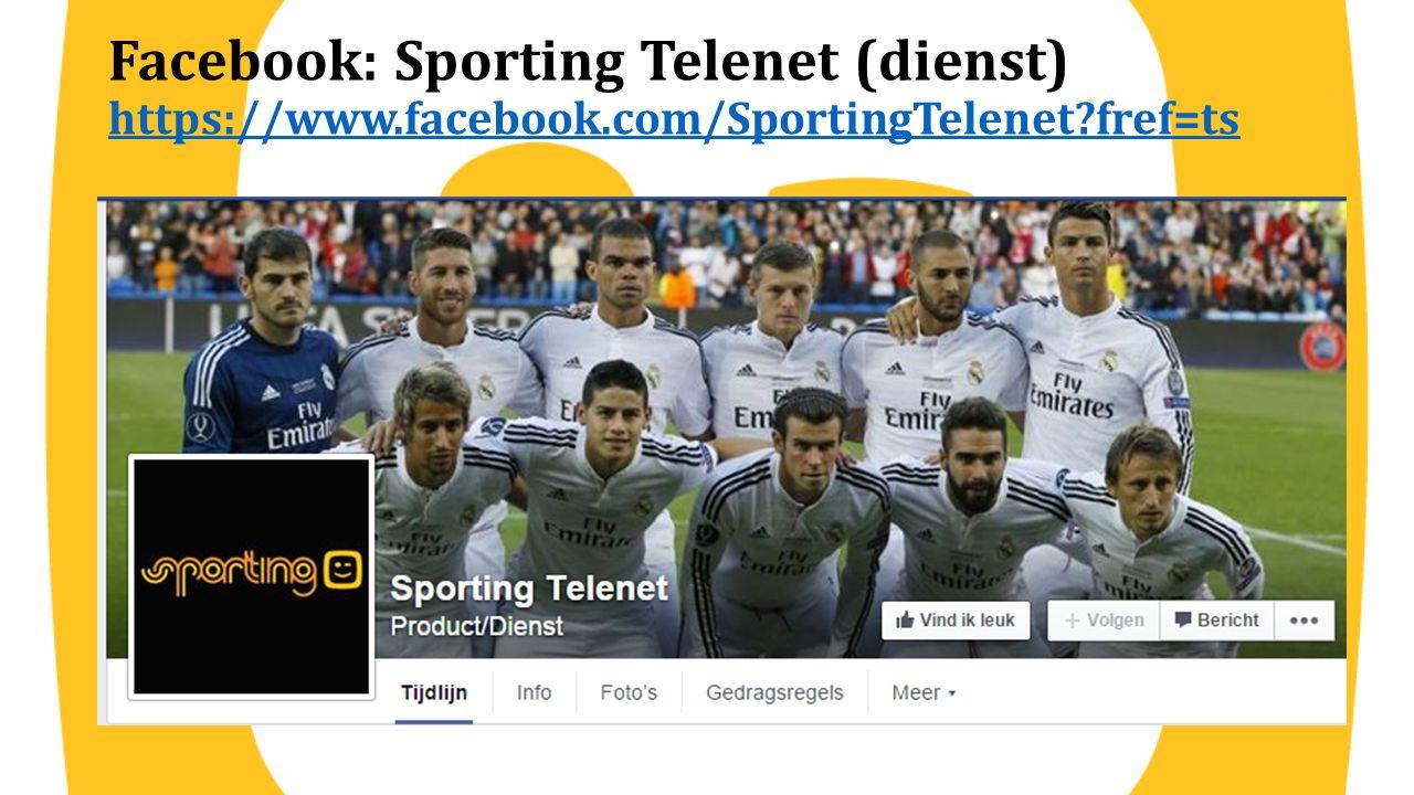 Facebook: Sporting Telenet (dienst) https://www.facebook.com/SportingTelenet?fref=ts https://www.facebook.com/SportingTelenet?fref=ts