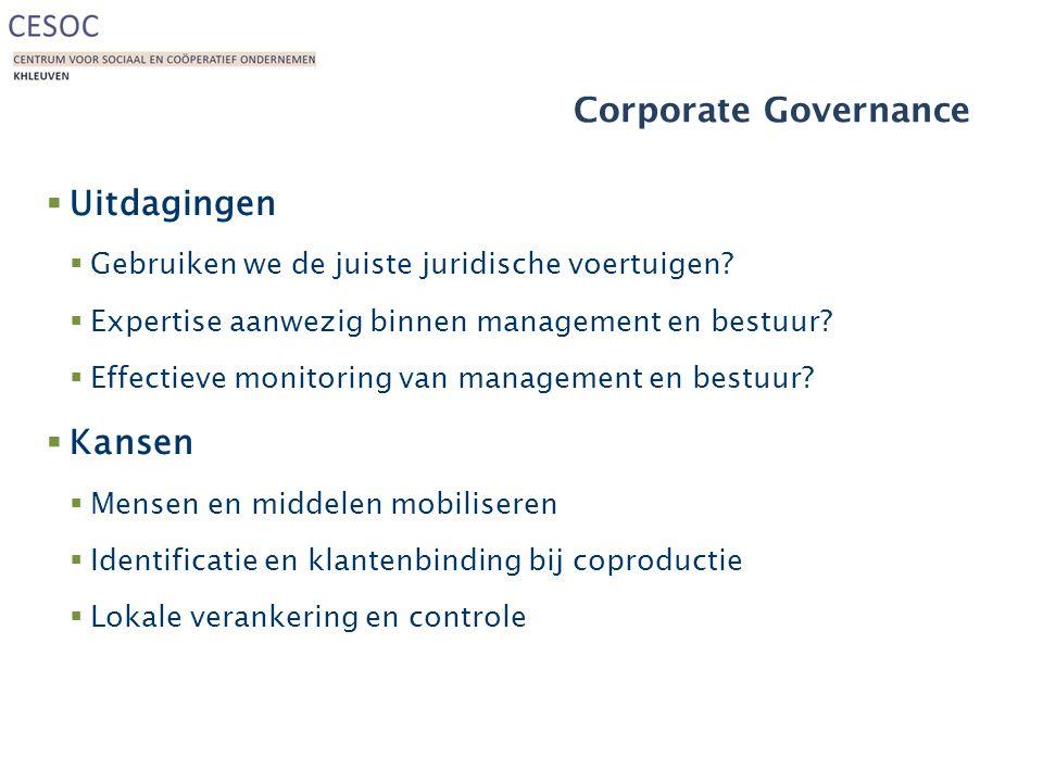 Corporate Governance  Uitdagingen  Gebruiken we de juiste juridische voertuigen.