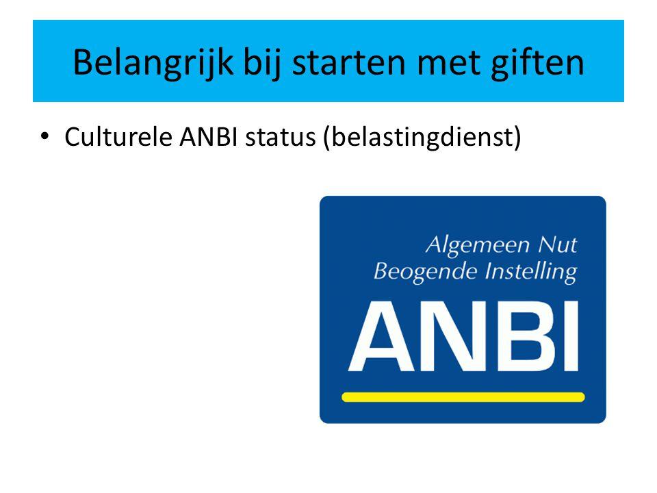 Belangrijk bij starten met giften Culturele ANBI status (belastingdienst)