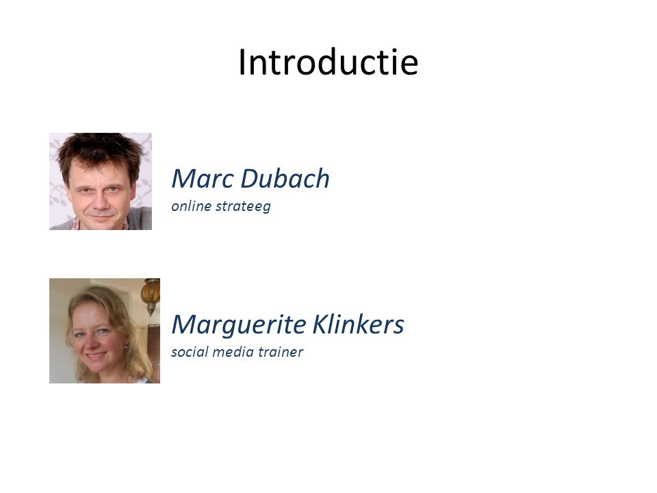 Introductie Marc Dubach online strateeg Marguerite Klinkers social media trainer