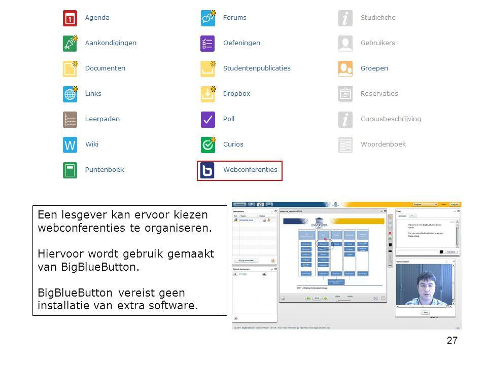 27 Een lesgever kan ervoor kiezen webconferenties te organiseren.