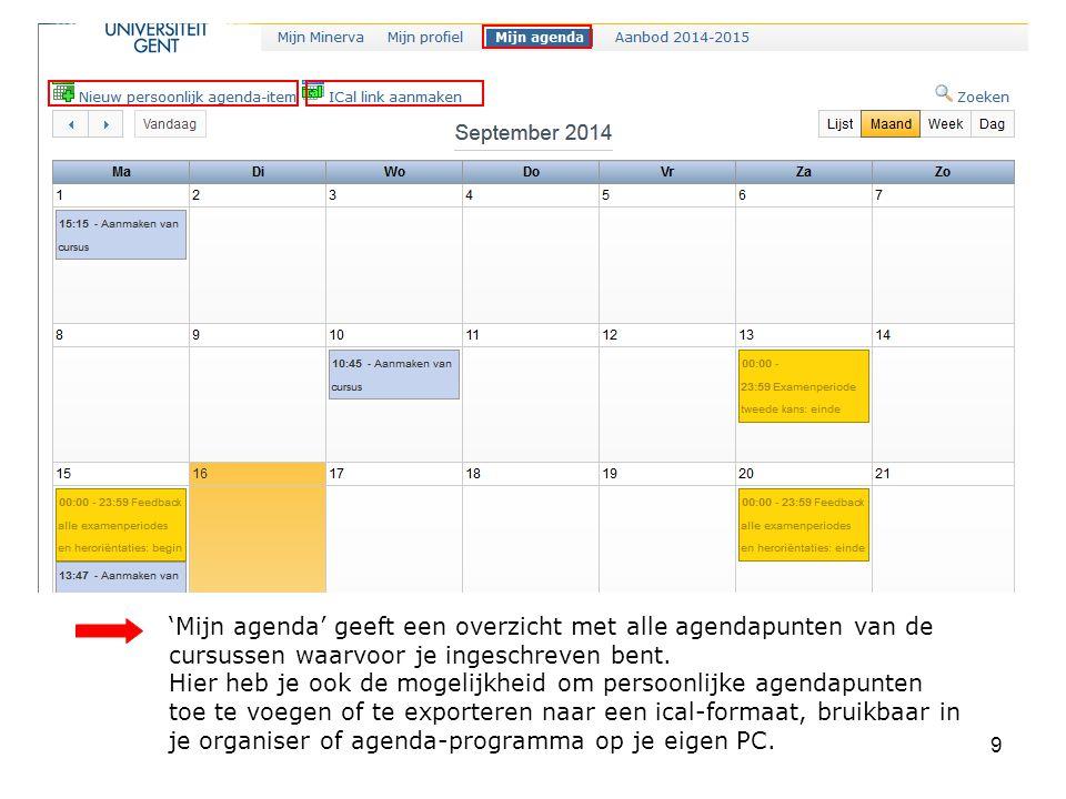 9 'Mijn agenda' geeft een overzicht met alle agendapunten van de cursussen waarvoor je ingeschreven bent.