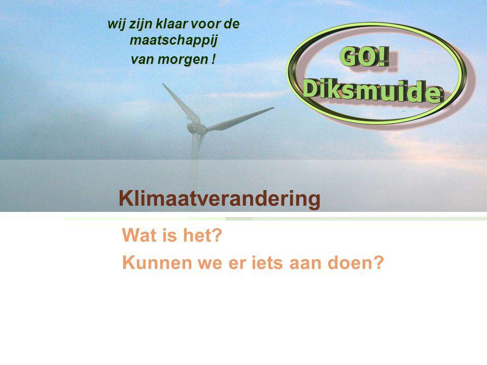 Klimaatverandering Wat is het.Kunnen we er iets aan doen.