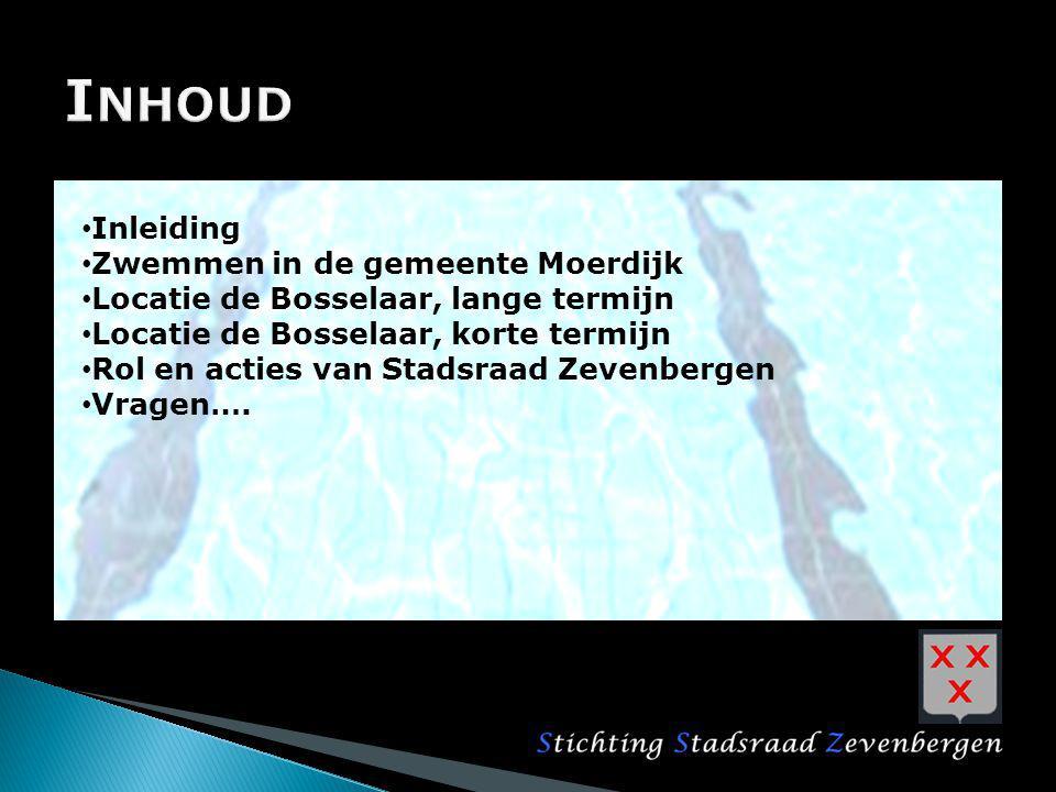 Inleiding Zwemmen in de gemeente Moerdijk Locatie de Bosselaar, lange termijn Locatie de Bosselaar, korte termijn Rol en acties van Stadsraad Zevenber