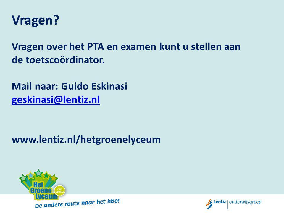 Vragen. Vragen over het PTA en examen kunt u stellen aan de toetscoördinator.