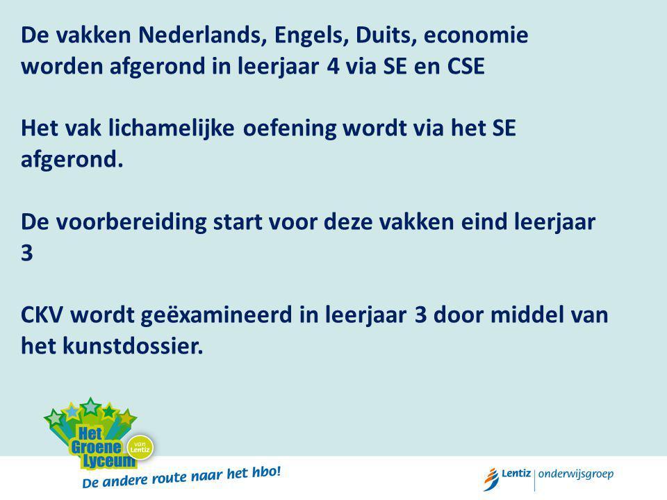 De vakken Nederlands, Engels, Duits, economie worden afgerond in leerjaar 4 via SE en CSE Het vak lichamelijke oefening wordt via het SE afgerond.