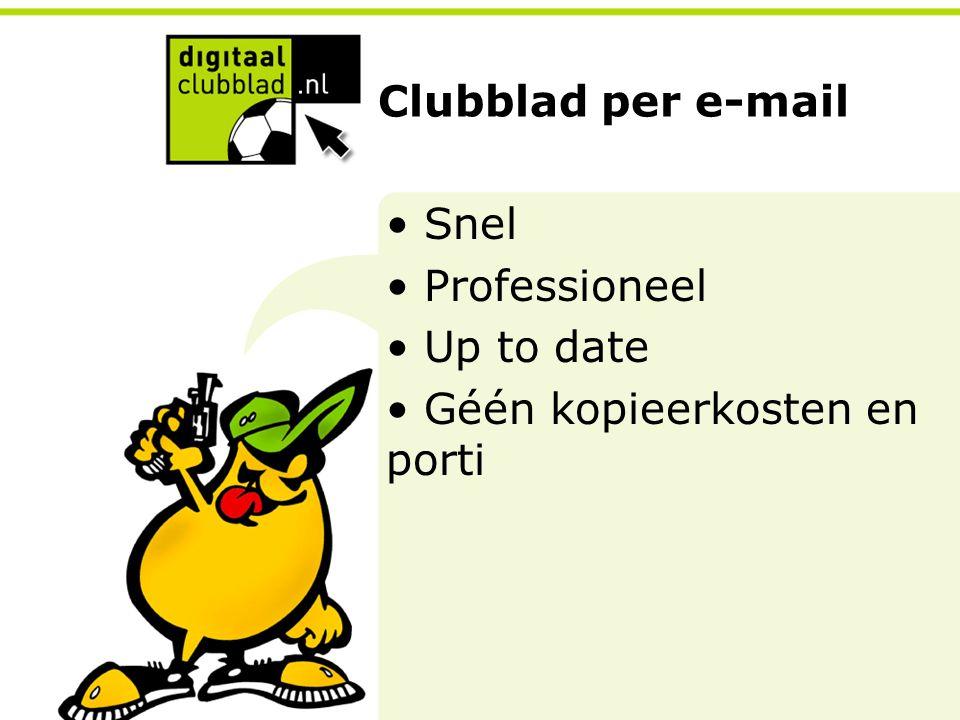 Clubblad per e-mail Snel Professioneel Up to date Géén kopieerkosten en porti
