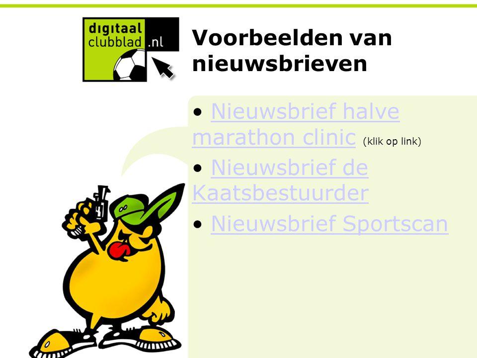 Voorbeelden van nieuwsbrieven Nieuwsbrief halve marathon clinic (klik op link)Nieuwsbrief halve marathon clinic Nieuwsbrief de KaatsbestuurderNieuwsbr