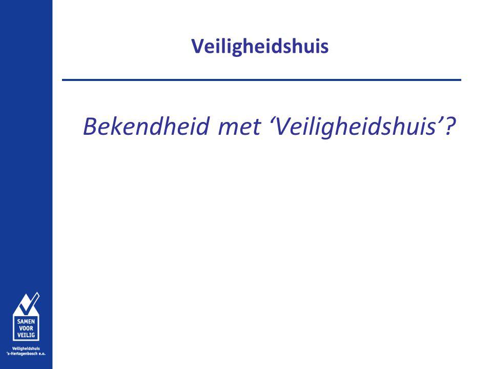 Toekomstige ontwikkelingen Veiligheidshuis Oost-Brabant Versterken gemeentelijke regierol (coordinatie vanuit lokale) (expertise)centrum voor complexe problematiek?