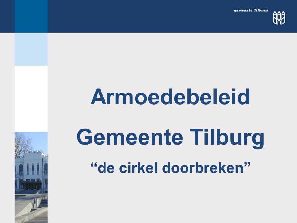 """Armoedebeleid Gemeente Tilburg """"de cirkel doorbreken"""""""