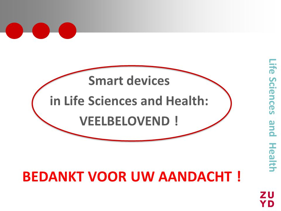 Smart devices in Life Sciences and Health: VEELBELOVEND .