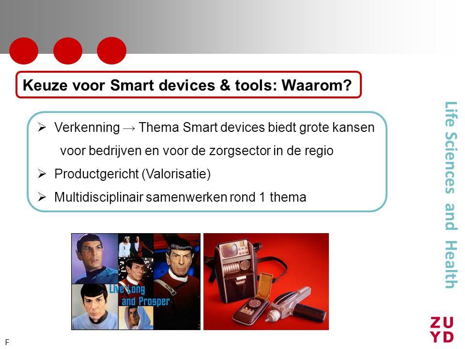 Life Sciences and Health  Verkenning → Thema Smart devices biedt grote kansen voor bedrijven en voor de zorgsector in de regio  Productgericht (Valo