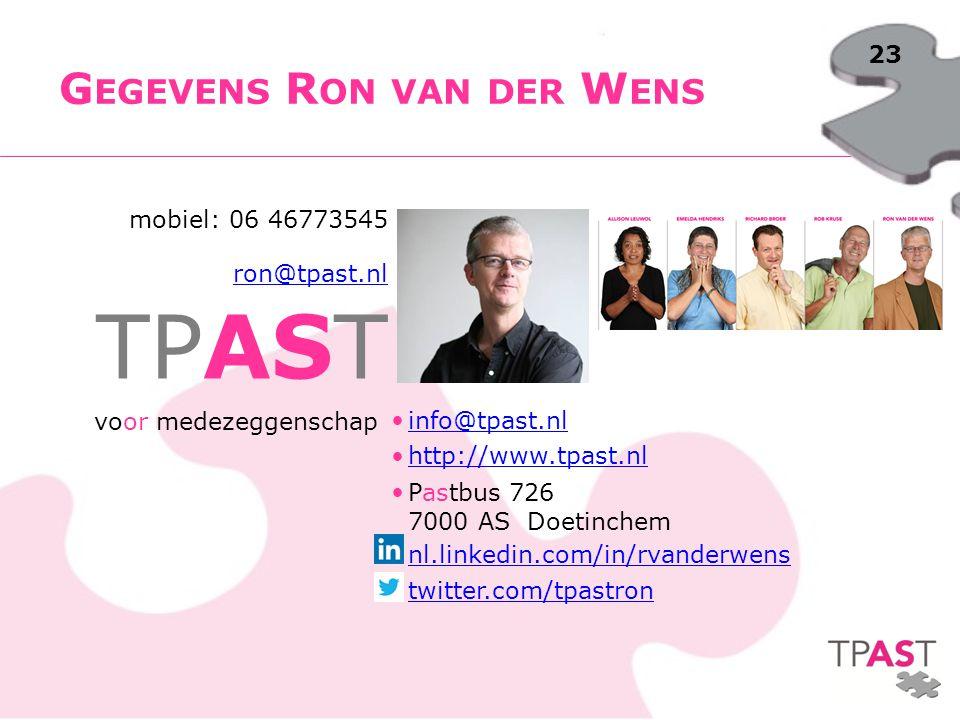 23 G EGEVENS R ON VAN DER W ENS mobiel: 06 46773545 ron@tpast.nl TPAST voor medezeggenschap info@tpast.nl http://www.tpast.nl Pastbus 726 7000 AS Doet